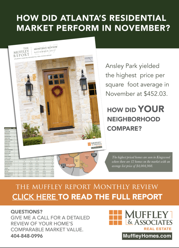 The Muffley Report - November 2017. Atlanta's Leading Residential Real Estate Report & Market Update